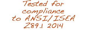 Tested for compliance to ANSI/ISEA Z89.1 2014